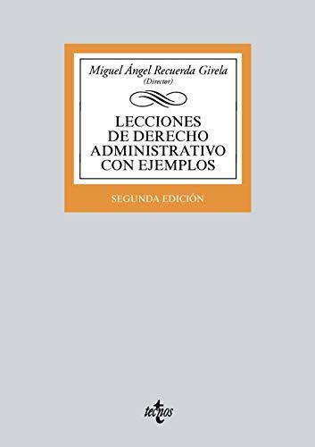 Lecciones de Derecho Administrativo con ejemplos (Derecho - Biblioteca Universitaria De Editorial Tecnos)
