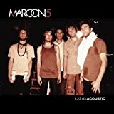 Songtexte von Maroon 5 - 1.22.03.Acoustic