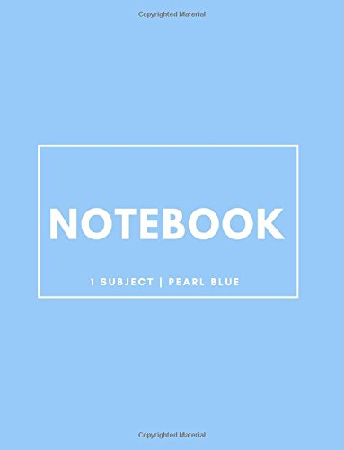 Notebook 1 Subject: Pearl Blue: Notebook 8.5 x 11: Notebook 100 Pages
