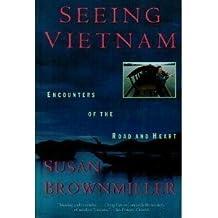 Seeing Vietnam: Encounters of the Road and Heart by Susan Brownmiller (1994-05-01)
