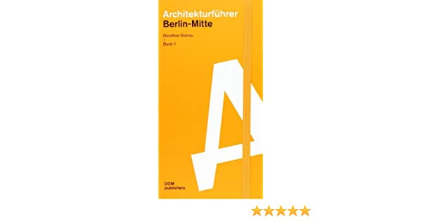 Architekturführer Berlin Mitte Neubauten Und Sanierungen Seit 1990