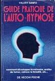 Telecharger Livres Guide pratique de l auto hypnose Comment developper la memoire arreter de fumer vaincre la timidite etc (PDF,EPUB,MOBI) gratuits en Francaise