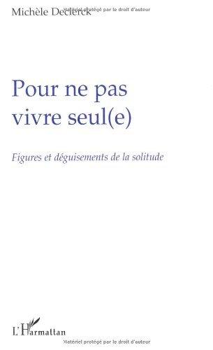 Pour ne pas vivre seul(e) : Figures et déguisements de la solitude (French Edition)
