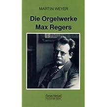 Die Orgelwerke Max Regers: Ein Handbuch für Organisten (Taschenbücher zur Musikwissenschaft)