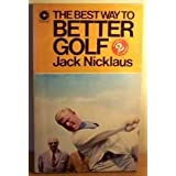 The Best Way to Better Golf: No. 2 (Coronet Books) Third Impression edition by Nicklaus, Jack (1970) Paperback