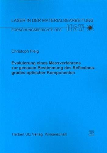 Evaluierung eines Messverfahrens zur genauen Bestimmung des Reflexionsgrades optischer Komponenten (Laser in der Materialbearbeitung)
