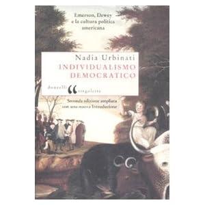 Individualismo democratico. Emerson, Dewey e la cu