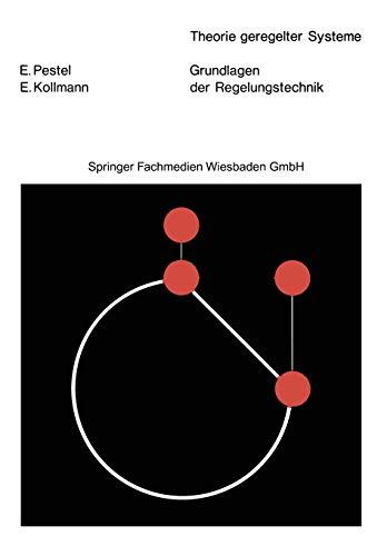Grundlagen der Regelungstechnik: Mit 338 Bildern, 21 Tabellen und 156 Übungsaufgaben (Theorie geregelter Systeme) (Laplace-transformation Tabelle)