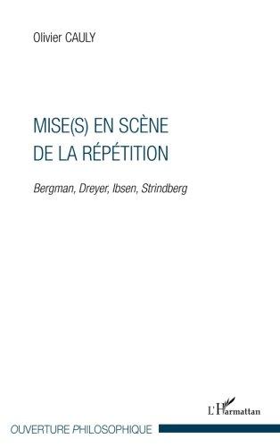 Mise(s) en scène de la répétition : Bergman, Dreyer, Ibsen, Strindberg