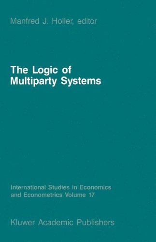 The Logic of Multiparty Systems: Volume 17 (International Studies in Economics and Econometrics)