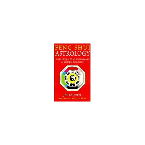 Feng Shui Astrology: Using 9 Star Ki to Achieve Harmony and Happiness in Your Life by Jon Sandifer (1997-05-29)