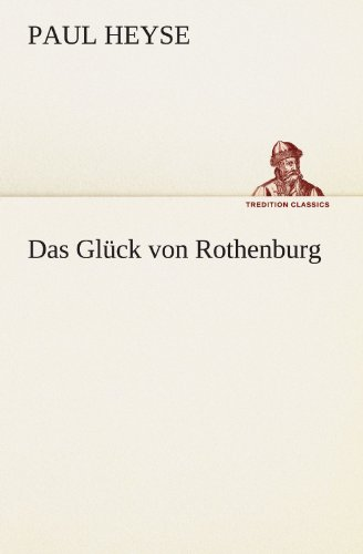 Das Glück von Rothenburg (TREDITION CLASSICS)