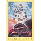 The Lone Ranger and Tonto Fistfight in Heaven by Sherman Alexie (1993-09-24)