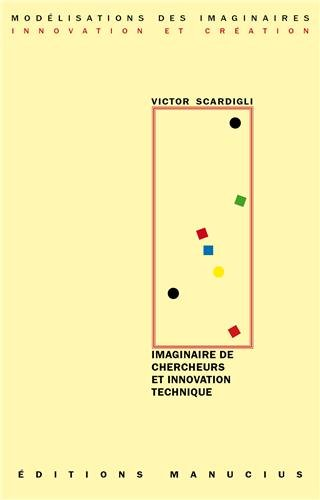 Imaginaire de chercheurs & innovation technique