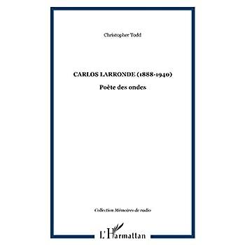 Carlos Larronde (1888-1940): Poète des ondes