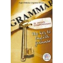 El inglés compendiado : the key to English grammar (Reference & Practice for Self-study or Classwork)