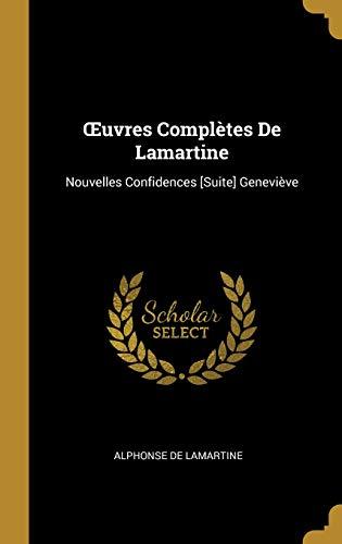 Oeuvres Complètes De Lamartine: Nouvelles Confidences Suite Geneviève