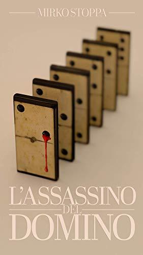 Lassassino del domino: Il primo giallo con un assassino seriale ...