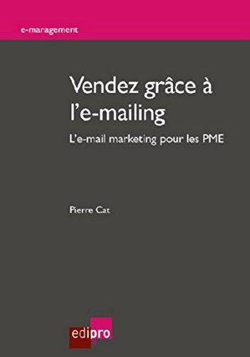 Vendez grâce à l'e-mailing. L'e-mail marketing pour les PME