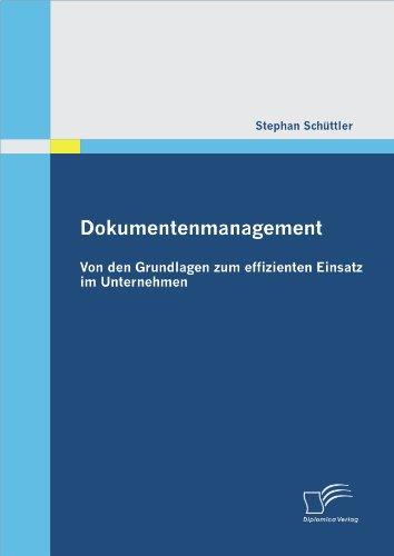 Dokumentenmanagement: Von den Grundlagen zum effizienten Einsatz im Unternehmen