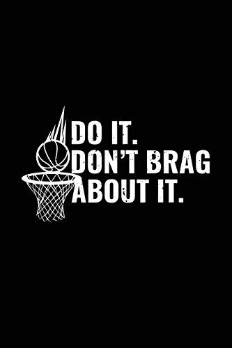 Do It Don't Brag About It: Basketball Notebook por Dartan Creations