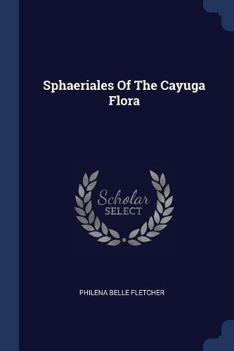 Sphaeriales of the Cayuga Flora