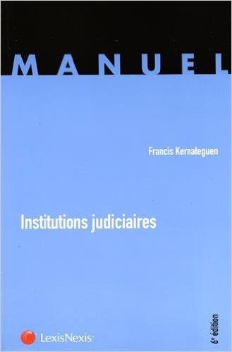 Institutions judiciaires de Francis Kernaleguen ( 5 juin 2015 ) par Francis Kernaleguen