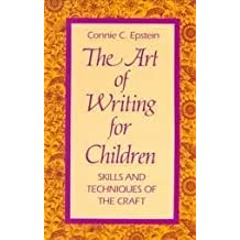 The Art of Writing for Children: Skills and Techniques of the Craft by Connie C. Epstein (1991-11-03)