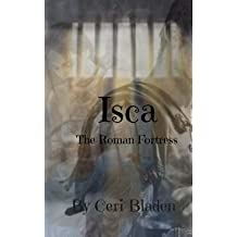[(Isca : (Roman Fortress))] [By (author) Ceri Bladen] published on (May, 2013)
