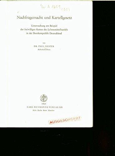 Nachfragemacht und Kartellgesetz. Untersuchung am Beispiel der freiwilligen Ketten des Lebensmittelhandels in der Bundesrepublik Deutschland.