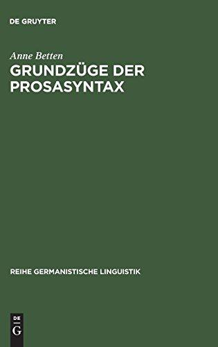 Grundzüge der Prosasyntax: Stilprägende Entwicklungen vom Althochdeutschen zum Neuhochdeutschen (Reihe Germanistische Linguistik, Band 82)