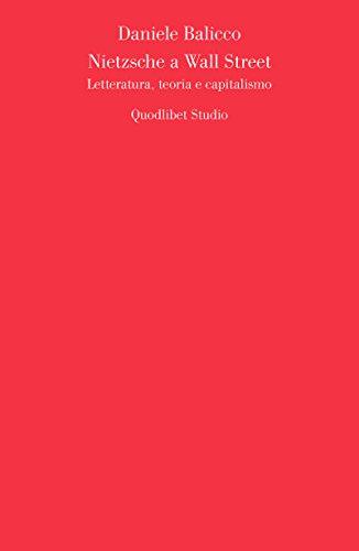 Nietzsche a Wall Street. Letteratura, teoria e capitalismo