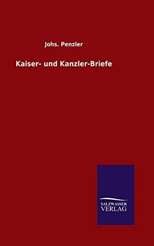 Kaiser- und Kanzler-Briefe por Johs. Penzler