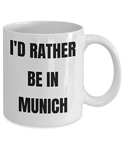 München Tasse ID Rather Be In München Kaffeetasse Gag Geschenke Geschenkidee Geschenk Korb für Männer oder Frauen (Starbuck-kaffee-geschenk-korb)