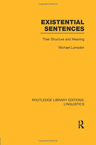 Existential Sentences: Their Structure and Meaning (Routledge Library Editions: Linguistics)