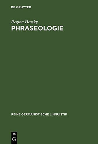 Phraseologie: Linguistische Grundfragen und kontrastives Modell deutsch-ungarisch (Reihe Germanistische Linguistik)