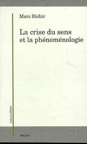 La Crise du Sens et la Phénoménologie par Richir Marc