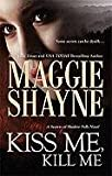 [Kiss Me, Kill Me] (By: Maggie Shayne) [published: August, 2010]
