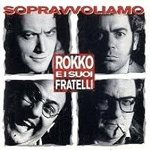 Sopravvoliamo (1992) Rokko e i Suoi Fratelli