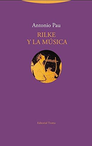 Descargar Libro Rilke y la música (La Dicha de Enmudecer) de Antonio Pau Pedrón
