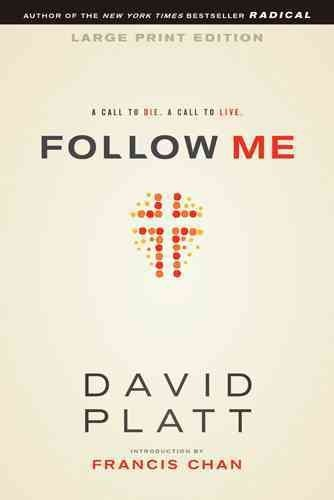 Follow Me: A Call to Die. a Call to Live. [ FOLLOW ME: A CALL TO DIE. A CALL TO LIVE. ] Platt, David ( Author ) Paperback Feb-05-13