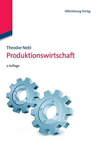 Produktionswirtschaft (Lehr- und Handbücher der Betriebswirtschaftslehre)