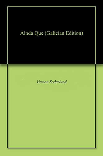 Aínda Que (Galician Edition) por Vernon Soderlund