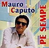 MAURO CAPUTO - PE SEMPE