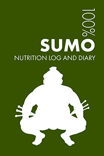 Sumo Wrestling Sports Nutrition Journal: Daily Sumo Wrestling Nutrition Log and Diary For Wrestler and Coach - Notebook