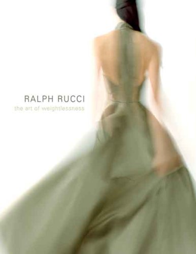 Ralph Rucci: The Art of Weightlessness por Valerie Steele