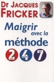 Maigrir avec la méthode 2-4-7