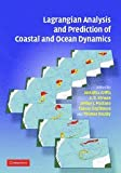 Lagrangian Analysis and Prediction of Coastal and Ocean Dynamics Hardback