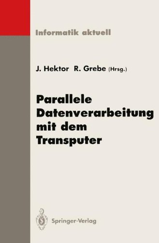 Parallele Datenverarbeitung mit dem Transputer: 5. Transputer-Anwender-Treffen TAT '93, Aachen, 20.-22. September 1993 (Informatik aktuell)