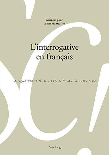 Linterrogative en français (Sciences pour la communication t. 124)